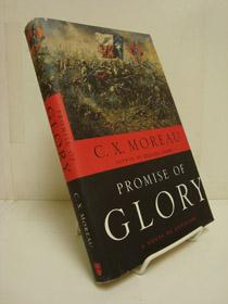 Promise of Glory: A Novel of Antietam, Moreau, C.X.