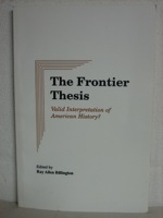 Frontier Thesis: Valid Interpretation of American History?, Billington, Ray Allen (Editor)