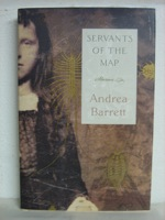 Servants of the Map: Stories -- First Edition, Barrett, Andrea