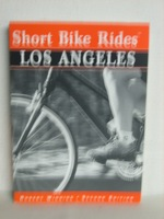 Short Bike Rides in and around Los Angeles -- Second Edition: Rides for the Casual Cyclist (Short Bike Rides Series), Winning, Robert M.