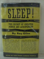 Sleep! The Secret of Greater Power and Achievement -- with 101 Tips from Famous People, Giles, Ray