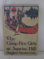 Camp Fire Girls at Sunrise Hill [Campfire Girls Series]: First Edition, Vandercook, Margaret