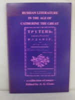 Russian Literature in the Age of Catherine the Great: A Collection of Essays, Cross, A.G. (Editor); Rice, James L; Hart, Pierre R.; Budgen David E.; Jones, W. Gareth; Baehr, Stephen L.; Page, Tanya; Smith, G.S.; Cross, A.G.
