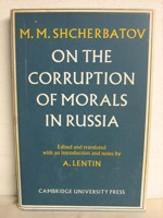 On the Corruption of Morals in Russia, Shcherbatov, M.M.; Lentin, A. (Editor / Translator / Introduction / Notes)