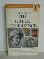 The Greek Experience, Bowra, C.M.