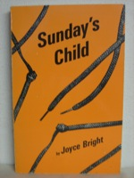 Sunday's Child, Bright, Joyce