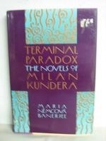 Terminal Paradox: The Novels of Milan Kundera, Banerjee, Marcia Newcova