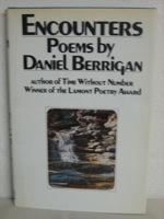 Encounters: Poems By Daniel Berrigan, Berrigan, Daniel