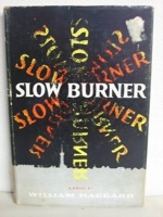 Slow Burner: First Edition, Haggard, William