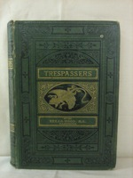 Trespassers: Showing how the Inhabitants of Earth, Air, and Water are Enabled to Trespass on Domains Not Their Own, Wood, Rev. J.G.
