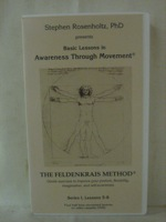 Basic Lessons in Awareness Through Movement: The Feldenkrais Method (Series 1, Lessons 5-8), Rosenholtz, Stephen