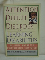Attention Deficit Disorder and Learning Disabilities: Reality, Myths and Controversial Treatments, Ingersoll, Barbara; Goldstein, Sam