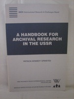 A Handbook for Archival Research in the USSR, Grimsted, Patricia Kennedy