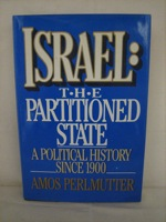 Israel: The Partitioned State (A Political History Since 1900), Perlmutter, Amos