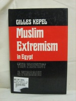 Muslim Extremism in Egypt: The Prophet and Pharaoh, Kepel, Gilles