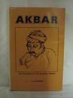 Akbar: The Founder of the Mughal Empire, Qureshi, Ishtiaq Husain