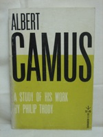 Albert Camus: A Study of His Work, Thody, Philip