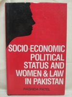 Socio-Economic Political Status and Women & Law in Pakistan, Patel, Rashida