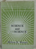 Science and Conscience, Wessel, Milton R.