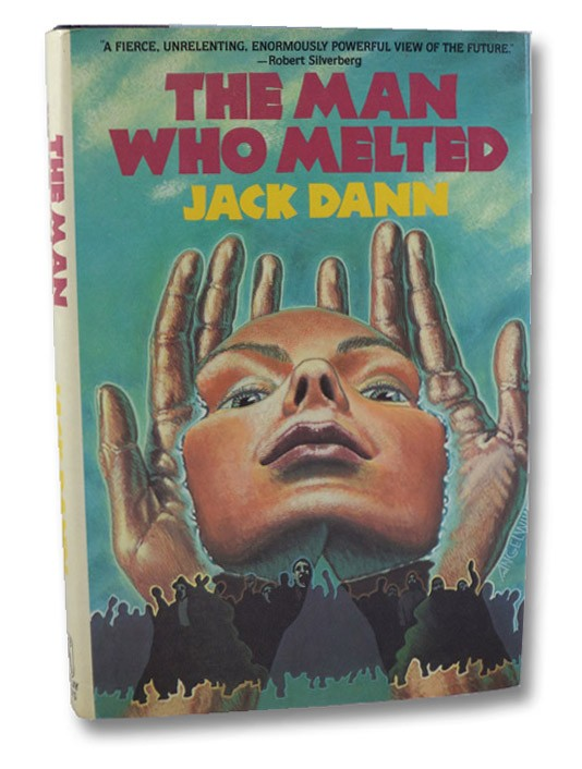 The Man Who Melted: First Edition, Dann, Jack