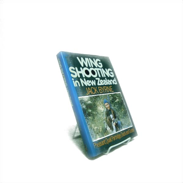 Wing Shooting in New Zealand: Pheasant, Quail, Partridge, Duck and Goose [Wingshooting], Byrne, Jack