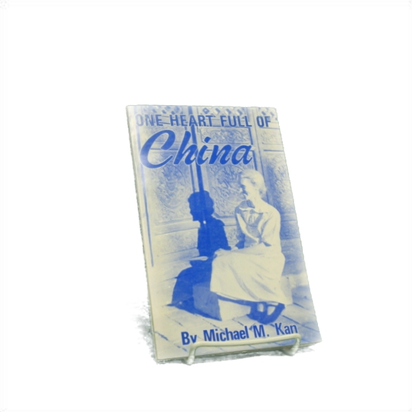 One Heart Full of China: Signed, Kan, Michael M.