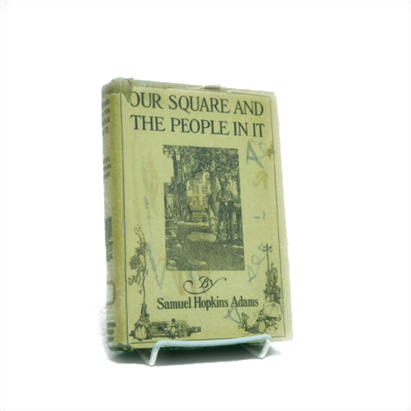 Our Square and the People In It, Adams, Samuel Hopkins