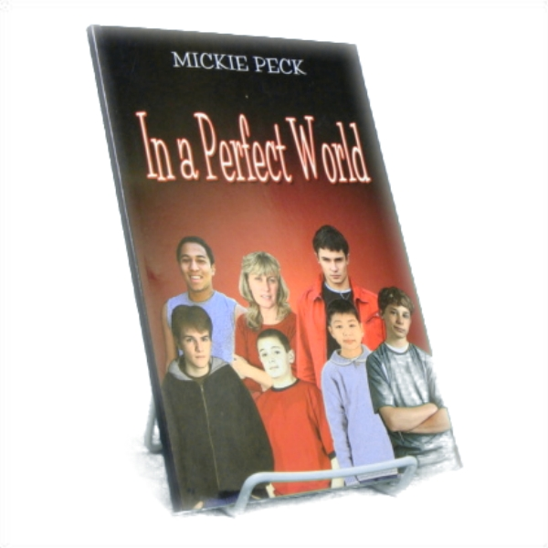 In a Perfect World, Peck, Mickie