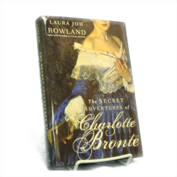 The Secret Adventures of Charlotte Bronte, Rowland, Laura Joh