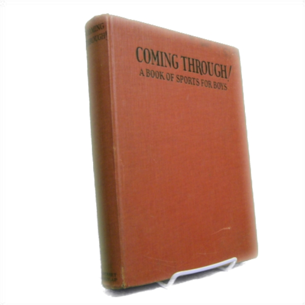 Coming Through! A Book of Sports for Boys, Mathiews, Franklin K. (Editor)