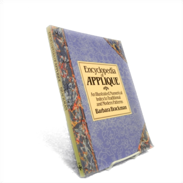 Encyclopedia Of Applique: An Illustrated, Numerical Index To Traditional and Modern Patterns, Brackman, Barbara