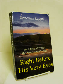 Right Before His Very Eyes: An Encounter with the Mysteries of Africa, Russell, Donovan