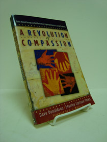 A Revolution of Compassion: Faith-Based Groups as Full Partners in Fighting America's Social Problems, Carlson-Thies, Stanley; Donaldson, Dave; Watts, J.C., Jr. (Foreword)
