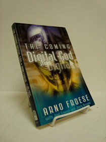 The Coming Digital God, Froese, Arno; Froese, Joel & Brown, Jerry