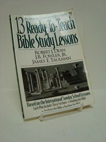 13 Ready-To-Teach Bible Study Lessons (Broadman Comments July-Sept. '95), Dean, Robert J.; Fowler, J.B., Jr.; Taulman, James E.