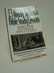 13 Ready-To-Teach Bible Study Lessons (Broadman Comments July-Sept. '95), Dean, Robert J.; Fowler, J.B., Jr.; Taulman, James E.