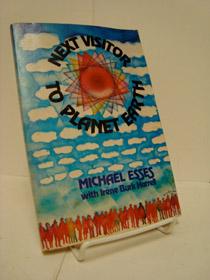 Next Visitor to Planet Earth, Esses, Michael; Harrell, Irene Burk