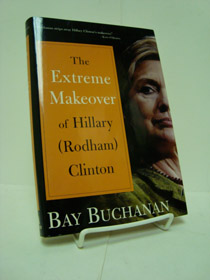 The Extreme Makeover of Hillary (Rodham) Clinton, Buchanan, Ray