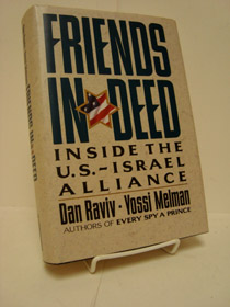 Friends in Deed: Inside the U.S. - Israel Alliance, Raviv, Dan; Melman, Yossi