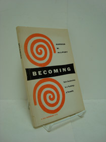 Becoming: Basic Considerations for a Psychology of Personality (Based on the Terry Lectures Delivered at Yale University), Allport, Gordon W.