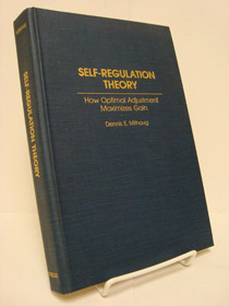 Self-Regulation Theory: How Optimal Adjustment Maximizes Gain, Mithaug, Dennis E.