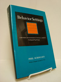 Behavior Settings: A Revision and Extension of Roger G. Barker's 'Ecological Psychology', Schoggen, Phil; Fox, Karl A.