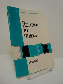 Relating to Others (Mapping Social Psychology Series), Duck, Steve