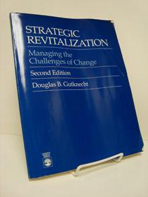 Strategic Revitalization: Managing the Challenges of Change (second edition), Gutknecht, Douglas B.