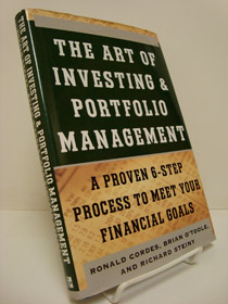The Art of Investing and Portfolio Management: A Proven 6-Step Process to Meet Your Financial Goals, Cordes, Ronald; O'Toole, Brian; Steiny, Richard