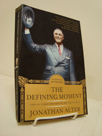 The Defining Moment: FDR's Hundred Days and the Triumph of Hope, Alter, Jonathan