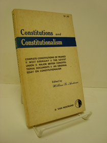 Constitutions and Constitutionalism: Complete Constitutions of France, West Germany, the Soviet Union, Major British Constitutional Documents, an Original Essay on Constitutionalism, Andrews, William B. (Editor)