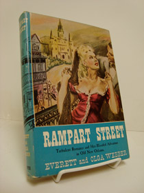 Rampart Street: Turbulent Romance and Hot-Blooded Adventure in Old New Orleans, Webber, Everett & Olga