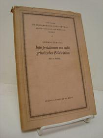 Interpretationen von sechs griechischen Bildwerken, Mit 10 Tafeln, Curtius, Ludwig
