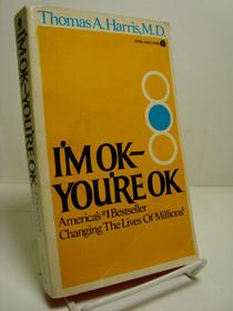 I'm OK -- You're OK, Harris M.D., Thomas A.